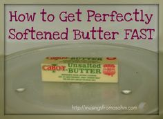 How to soften butter. IT WORKS.