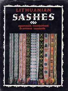 Durham Weaver: Books from Sweden, Finland, Estonia and USA Lithuanian Sashes by Anastazija Tamosaitiene and Antanas Tamosaitis, Toronto:Canada, 1988, ISBN 0-9191187-04-8