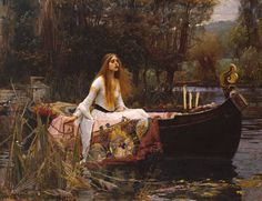 """The lady of Shalott (John William Waterhouse, 1888).    """"And down the rivers dim expanse  Like some bold seer in a trance..."""""""