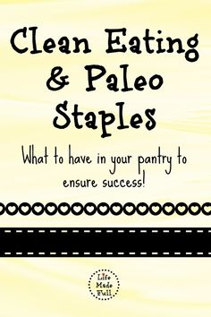 Clean Eating and Paleo Staples - Life Made Full