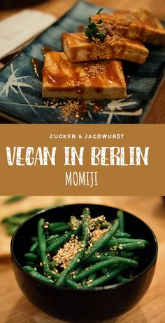 The vegan, japanese restaurant in Berlin. Yummy Tofu and steamed beans. Check the restaurant!