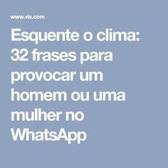 Esquente o clima: 32 frases para provocar um homem ou uma mulher no WhatsApp