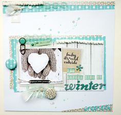 #papercraft #scrapbook #layout Bits & Pieces: *The lovely side of winter*