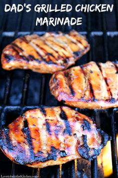 Dad S Grilled Chicken Marinade A Flavorful And Simple Chicken Marinade That Is A Family Favorite