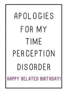 Belated happy birthday wishes with sorry images, pictures and photos for friend. Wish him / her late birthday with bday belated I am sorry pics to apologize. Belated Happy Birthday Wishes, Birthday Wishes Messages, Birthday Wishes Funny, Happy Birthday Quotes, Happy Birthday Images, Birthday Pictures, Birthday Posts, Birthday Stuff, 21 Birthday