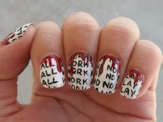 All work no play nails