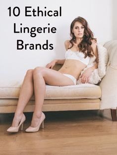 10 Ethical Lingerie Brands that are sexy as hell! #lingerie #valentinesday