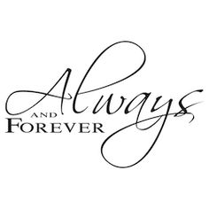 always and forever...∞