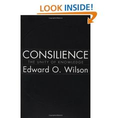 Consilience: The Unity of Knowledge: Edward O. Wilson: Books