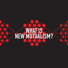 What is New Mutualism? It's the little choices that matter. Do you set up your own home office or join a co-working community? Shop at a chain grocery store or a local food co-op? Bank or credit union?