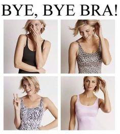 Never wear a bra again......  http://www.rubyribbon.com/VirginiaWinderman