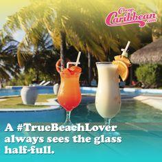 A #TrueBeachLover always sees the glass half-full. #CheapCaribbean