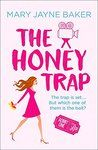 The Honey Trap by Mary Jayne Baker My rating: 3 of 5 stars Three Point Five Stars. The Honey Trap is a chick lit story based around the gutter press. Angel Blackthorne is an intern reporter for &#8…