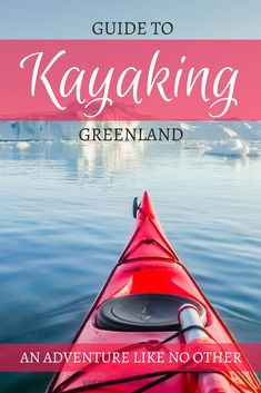 Kayak Adventures Adventure Travel Guide to Kayaking in Greenland - An Adventure like no other. New Travel, Travel Alone, Travel Tips, Future Travel, Paris Travel, Travel Packing, Travel Advice, Travel Guides, Adventure Bucket List