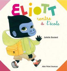 Eliott rentre à l'école - Juliette Boulard - Albin Michel Jeunesse