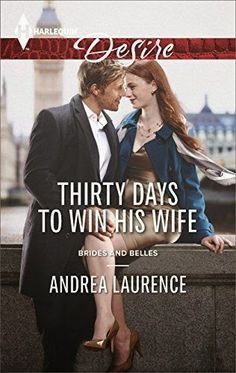Writing My Story: Book Review: Andrea Laurence - Thirty Days to Win His Wife (Brides & Belles #2)