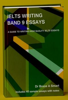 IELTS Writing Band 9 Essays is a guide to writing high-quality IELTS Band 9 essays with 40 sample essays and notes. Ielts Writing, Sample Essay, Notes, Band, Report Cards, Sash, Notebook, Bands