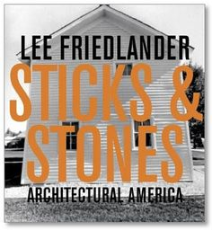 Architectural America Sticks & Stones by Lee Friedlander Photography