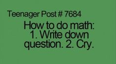 If that's how you do math I sould be a mathimatishion!