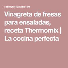 Vinagreta de fresas para ensaladas, receta Thermomix   La cocina perfecta
