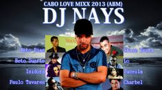 Dj Nays - Cabo Love mixx 2013 (ABM) Video MIXX Clips ( AFRO BEAT MUSIC )