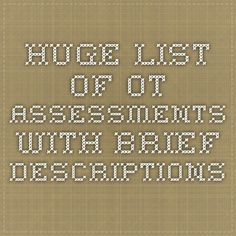 Huge list of OT Assessments with Brief Descriptions