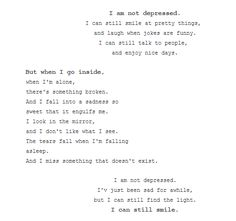 I am not depressed by Amelie Pascual. This poem is the best. Sad Quotes, Words Quotes, Wise Words, Quotes To Live By, Sayings, Depression Quotes, Words Worth, True Feelings, Truth Hurts