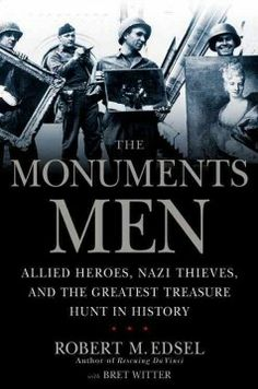 #nonfiction #WWII #TrueStory of 'The Monuments Men' - the story behind the film.