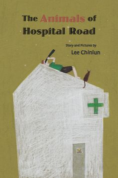 The Animals of Hospital Road - by Lee Chinlun - Balestier Press