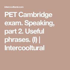 PET Cambridge exam. Speaking, part 2. Useful phrases. (I) | Intercooltural