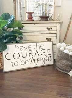 This is something I struggle with all the time - I expect perfection out of myself, but forget that God is the only perfect one! Have the courage to be imperfect Framed wood sign, Inspirational decor, Rustic sign, Rustic decor, home decor, Farmhouse sign, Farmhouse decor, gift idea #ad
