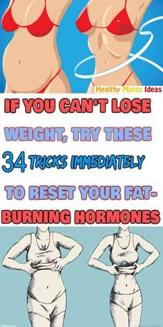If You Can't Lose Weight, Try These 34 Tricks Immediately to Reset Your Fat-Burning Hormones!