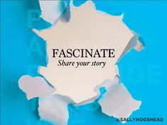 Sally Hogshead - Fascinate | Share your story and help Sally finish her book! :)