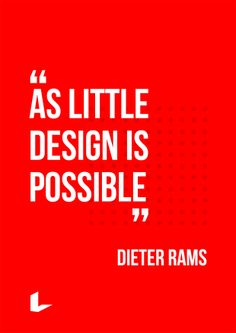 Dieter Rams é um designer que inspirou e ainda inspira muita gente. Jonathan Ive e até Steve Jobs eram fás de seu trabalho. Muitos produtos da Apple tem, basicamente os mesmos conceitos das obras de Rams. A similaridade não é coincidência, já que os princípios usados são os mesmos. É sem dúvida um grande sábio do design.