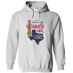 JUST A LOVELY VIETNAMESE GIRL IN TEXAS WORLD T-SHIRTS, HOODIES, SWEATSHIRT (39$ ==► Shopping Now)