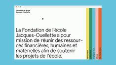 Jacques-Ouellette School Foundation's - Mindsparkle Mag - Simon Langlois & Raphaëlle Brillant-Marquis achieved the branding for Jacques-Ouellette School Foundation's. Design Web, Web Design Mobile, Minimal Web Design, Design Color, Flat Design, Cover Design, Colour, Identity Design, Visual Identity