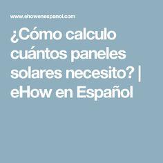 ¿Cómo calculo cuántos paneles solares necesito?   eHow en Español