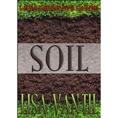 Little Gardening Guides -- Soil (Kindle Edition)