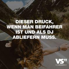 Visual Statements®️️ Dieser Druck, wenn man Beifahrer ist und als DJ abliefern muss. Sprüche / Zitate / Quotes / Spaß / lustig / witzig / Fun / Lachen / Humor
