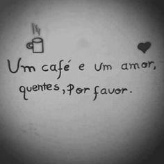 Frase para a vida! #café #amor
