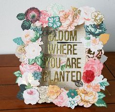 Bloom Where You Are Planted - #CratePaper #OpenBook #DIY