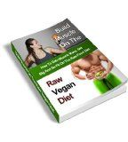 awesome Build Muscle on the Raw Vegan Diet: How to Gain Muscle Mass, Get Big and Be Fit on the Raw Food Diet (Vegan bodybuilding, Raw food, Bodybuilding, Raw Vegan Diet, Raw Food Lifestyle, Fitness)