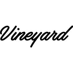 Vineyard Text ❤ liked on Polyvore featuring phrase, quotes, saying and text