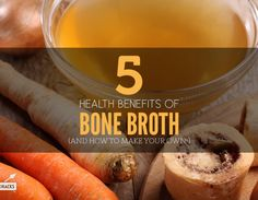 5 Health Benefits of Bone Broth