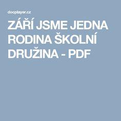 ZÁŘÍ JSME JEDNA RODINA ŠKOLNÍ DRUŽINA - PDF Rodin, Adhd, Calm, School, Advent, Autumn, Children, Young Children, Boys
