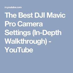 c64c249e9d9 The Best DJI Mavic Pro Camera Settings (In-Depth Walkthrough)