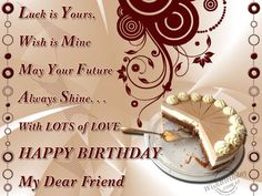 Birthday Wishes For Friend - Birthday Images, Pictures Best Birthday Wishes Quotes, Happy Birthday My Friend, Birthday Wishes For Girlfriend, Happy Birthday Wishes Images, Funny Happy Birthday Wishes, Birthday Images Funny, Birthday Pictures, Birthday Letters, Birthday Cards