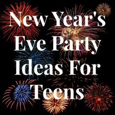 New Year's Eve Party Ideas for Teens