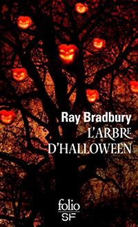Critiques, citations, extraits de L'Arbre d'Halloween de Ray Bradbury. Etant donné les circonstances, je me suis plongée dans L'arbre d'Hallo...