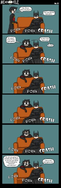 ...hehe, I'm not the only one, I mean, bad batman!!!! -gives batman a thumbs up- XD